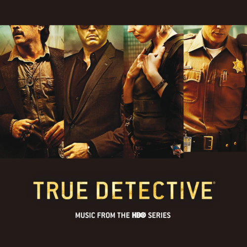 原聲帶-True Detective (Music From the HBO Series) / 無間警探