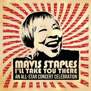 合輯-Mavis Staples I'll Take You There: An All-Star Concert Celebration / 梅維絲斯戴普 明星卡斯致敬演唱會 (Deluxe 2CD+DVD / 歐洲進口2CD+DVD豪華版)