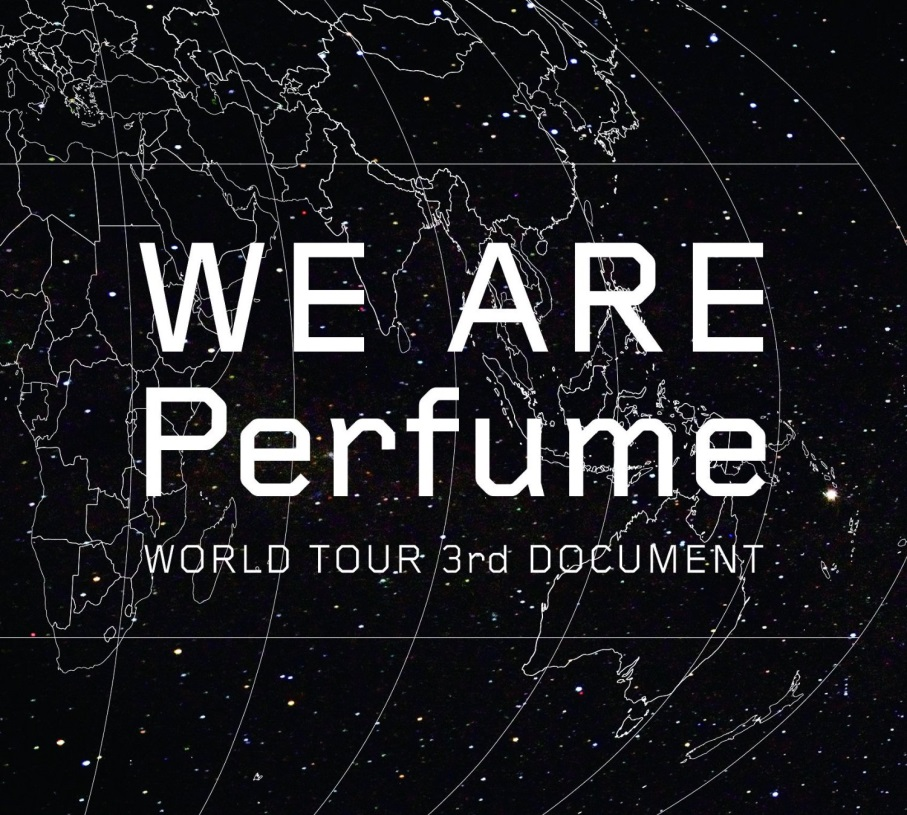 Perfume-WE ARE Perfume / WORLD TOUR 3rd DOCUMENT