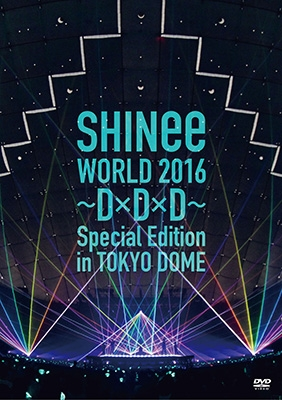 SHINee-SHINee WORLD 2016~D×D×D~ Special Edition in TOKYO DOME【2DVD】
